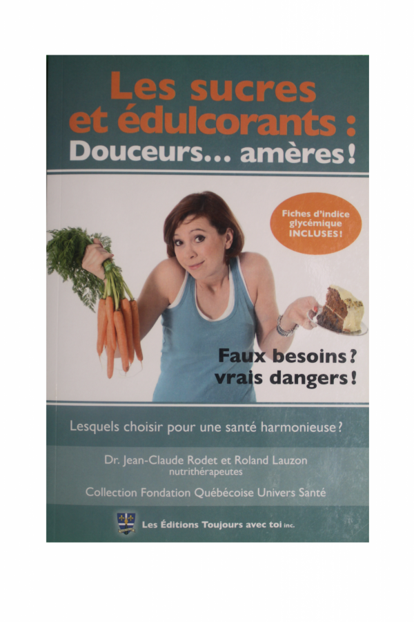 LES SUCRES ET ÉDULCORANTS : DOUCEURS…AMÈRES!